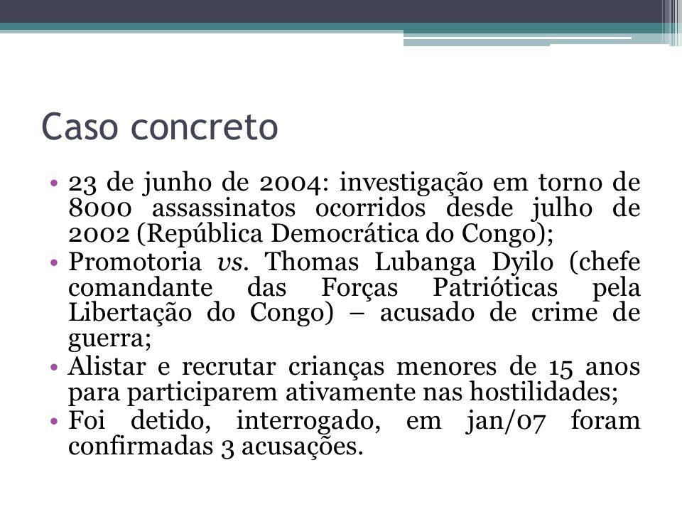 Caso concreto 23 de junho de 2004: investigação em torno de 8000 assassinatos ocorridos desde julho de 2002 (República Democrática do Congo); Promotor