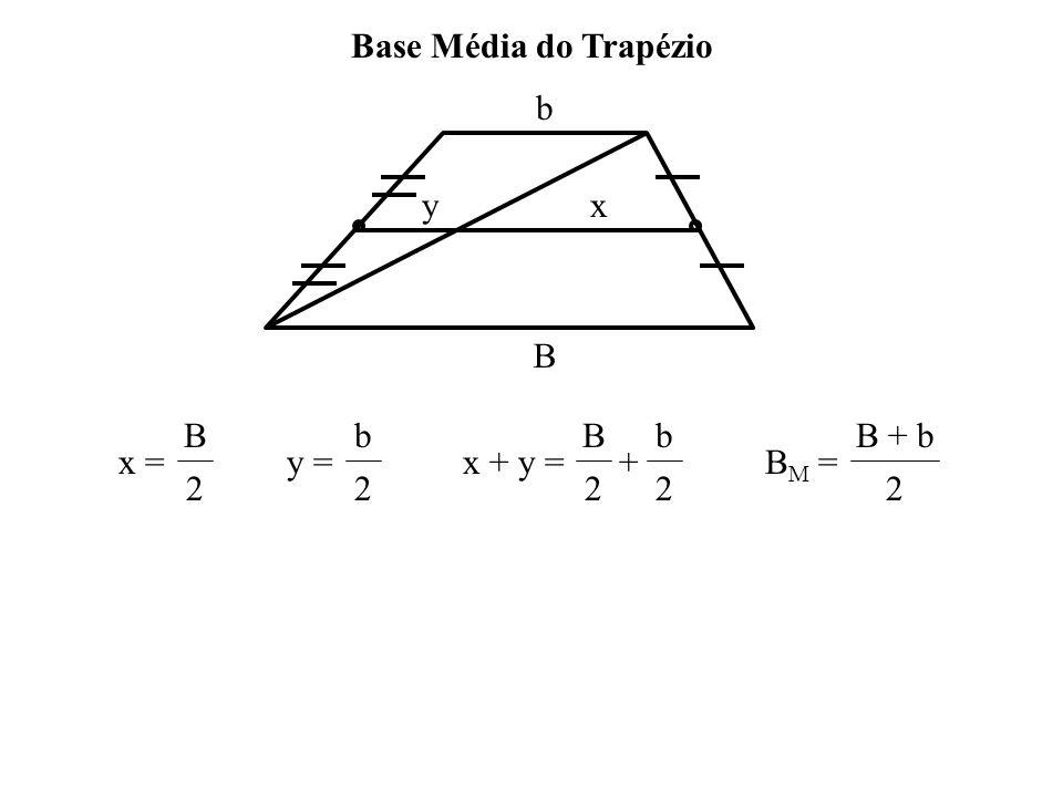 Base Média do Triângulo Se um segmento tem extremidade nos pontos médios de dois lados de um triângulo, então, pela semelhança de triângulos: x xy y 2