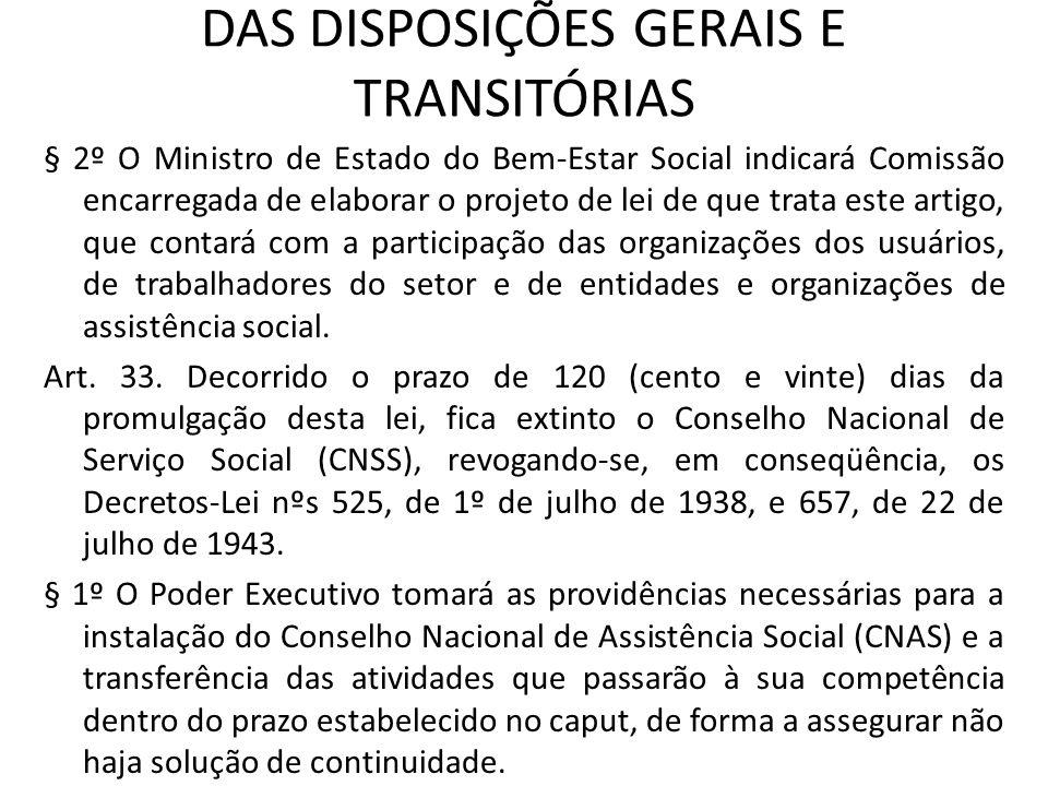 DAS DISPOSIÇÕES GERAIS E TRANSITÓRIAS § 2º O Ministro de Estado do Bem-Estar Social indicará Comissão encarregada de elaborar o projeto de lei de que