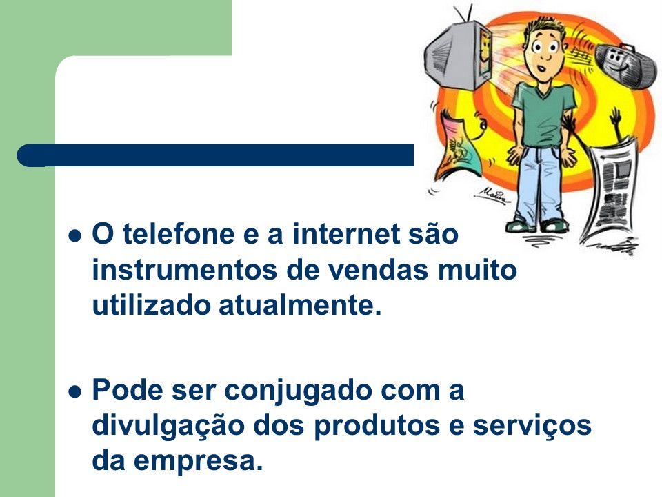 O telefone e a internet são instrumentos de vendas muito utilizado atualmente. Pode ser conjugado com a divulgação dos produtos e serviços da empresa.