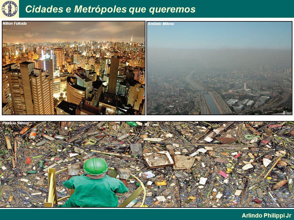 Cidades e Metrópoles que queremos Arlindo Philippi Jr Nilton Fukuda Antônio Milena Patrícia Santos