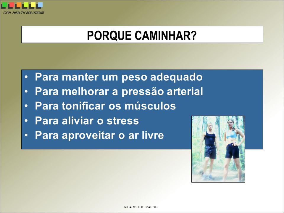 CPH HEALTH SOLUTIONS RICARDO DE MARCHI PORQUE CAMINHAR.