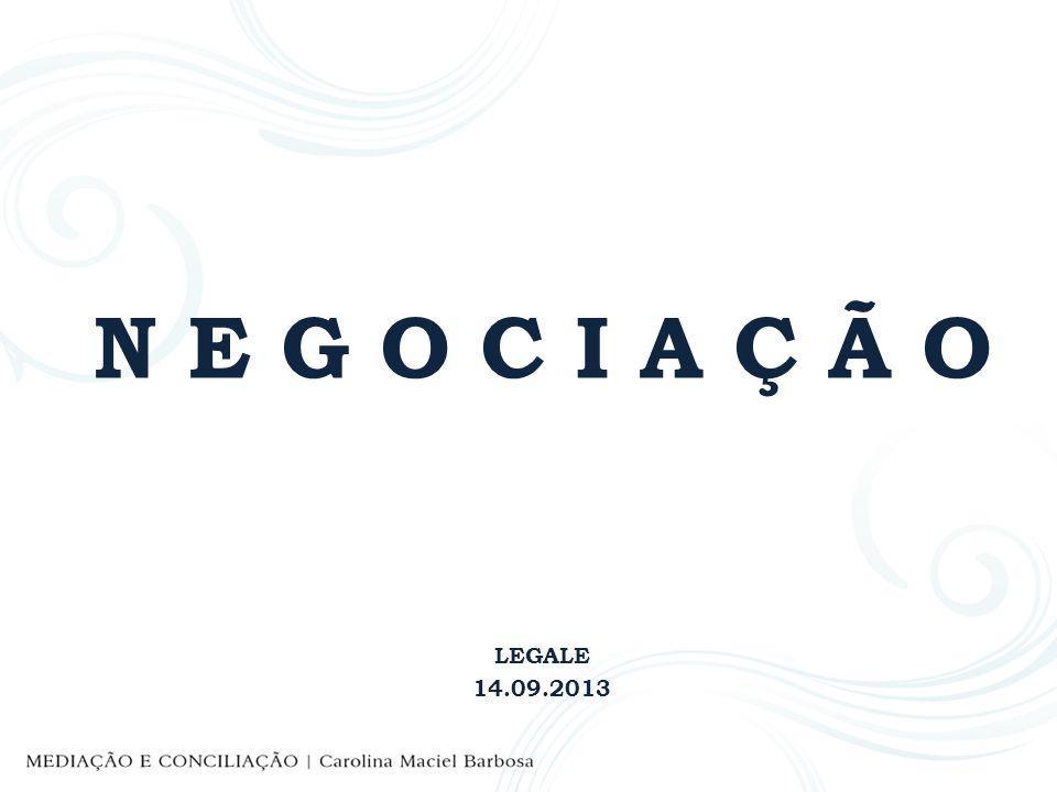 N E G O C I A Ç Ã O LEGALE 14.09.2013