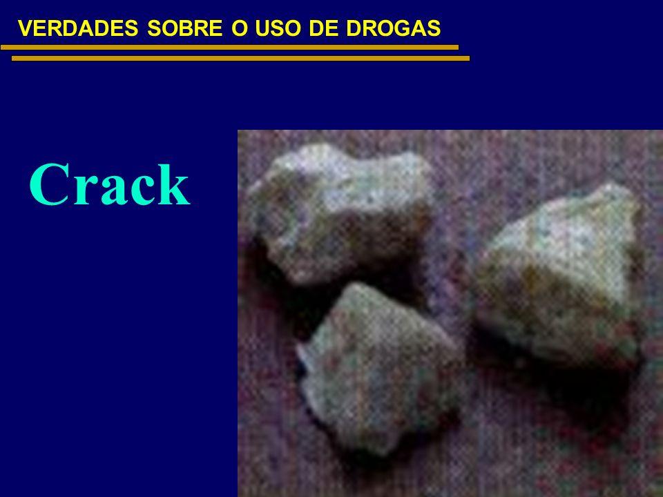 VERDADES SOBRE O USO DE DROGAS Crack