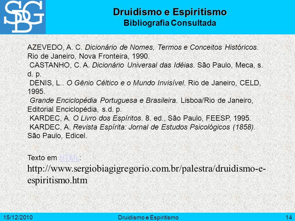 15/12/2010Druidismo e Espiritismo14 AZEVEDO, A. C.