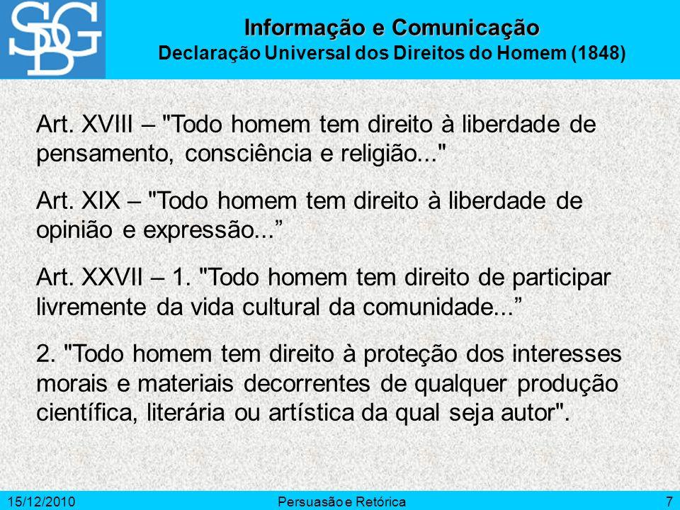 15/12/2010Persuasão e Retórica7 Art. XVIII –