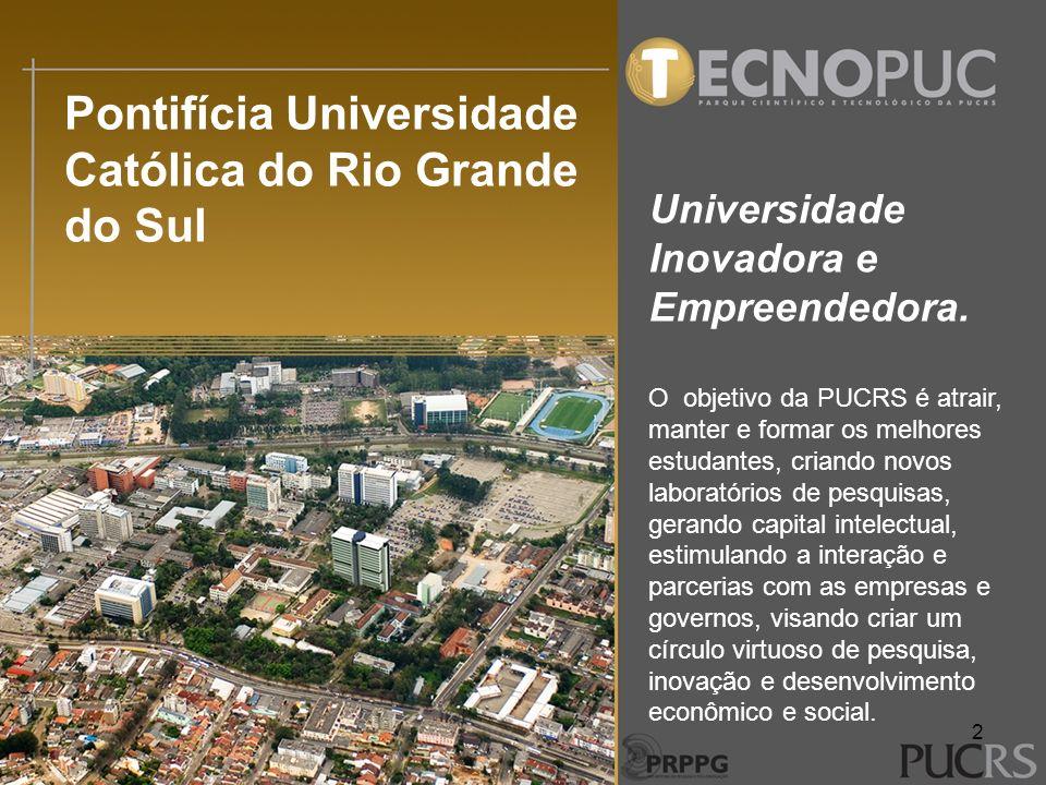 Pontifícia Universidade Católica do Rio Grande do Sul Universidade Inovadora e Empreendedora. O objetivo da PUCRS é atrair, manter e formar os melhore