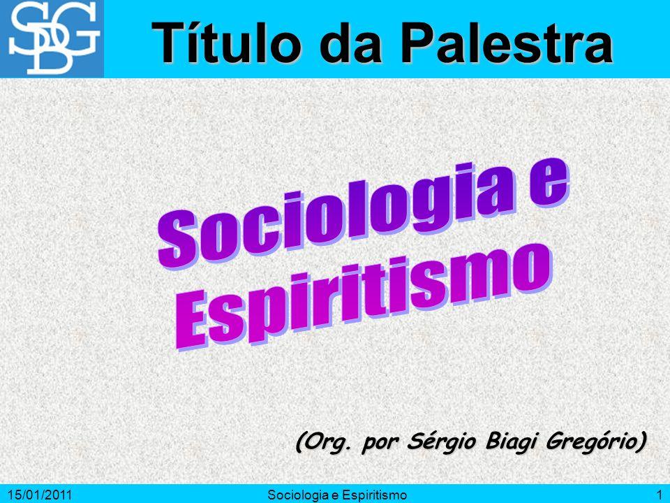 15/01/2011Sociologia e Espiritismo2 Introdução O objetivo deste trabalho é estudar a Sociologia, como ciência, comparando-a com os princípios codificados por Allan Kardec.
