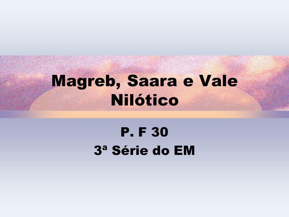 Magreb, Saara e Vale Nilótico P. F 30 3ª Série do EM