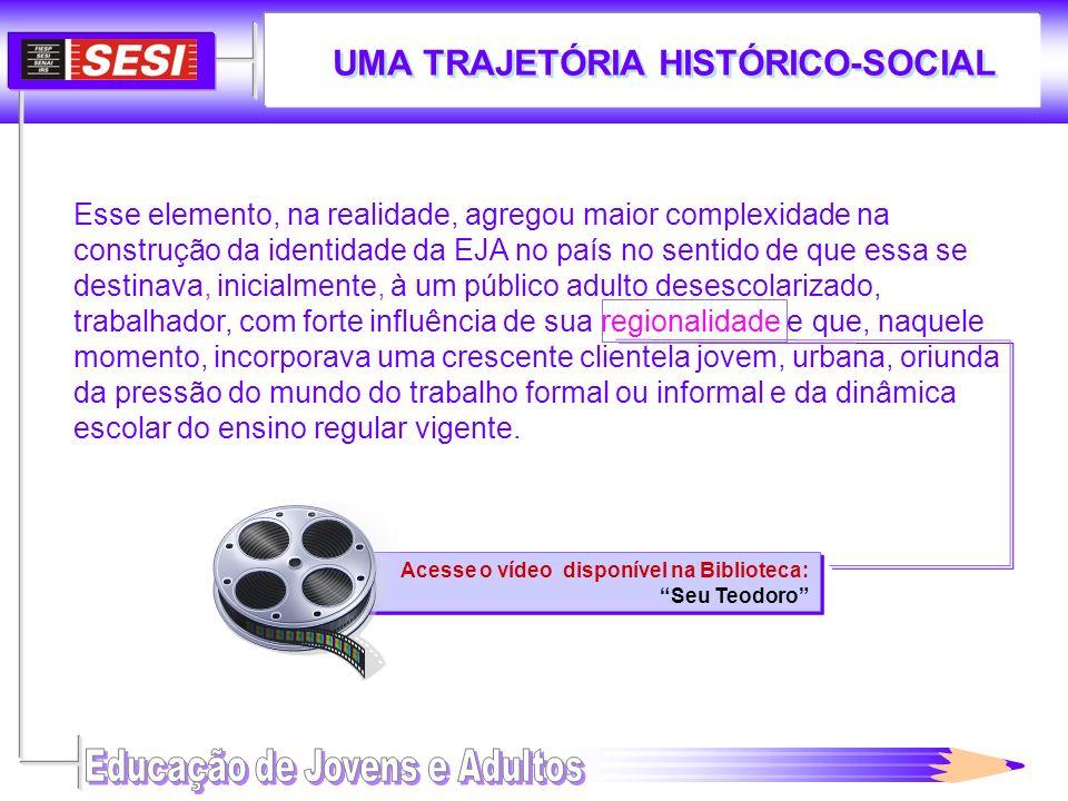 UMA TRAJETÓRIA HISTÓRICO-SOCIAL Acesse o vídeo disponível na Biblioteca: Seu Teodoro Acesse o vídeo disponível na Biblioteca: Seu Teodoro Esse element