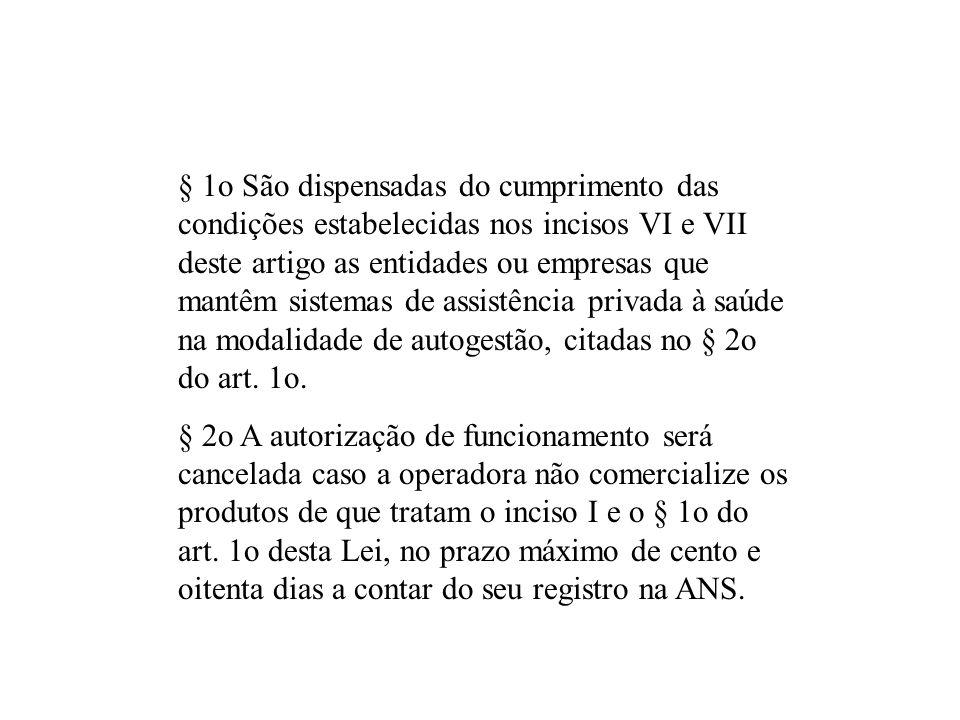 § 1o São dispensadas do cumprimento das condições estabelecidas nos incisos VI e VII deste artigo as entidades ou empresas que mantêm sistemas de assi