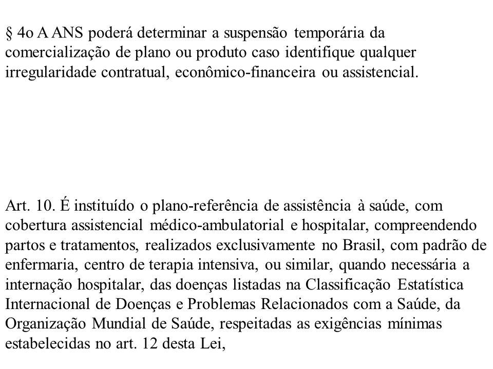 Art. 10. É instituído o plano-referência de assistência à saúde, com cobertura assistencial médico-ambulatorial e hospitalar, compreendendo partos e t