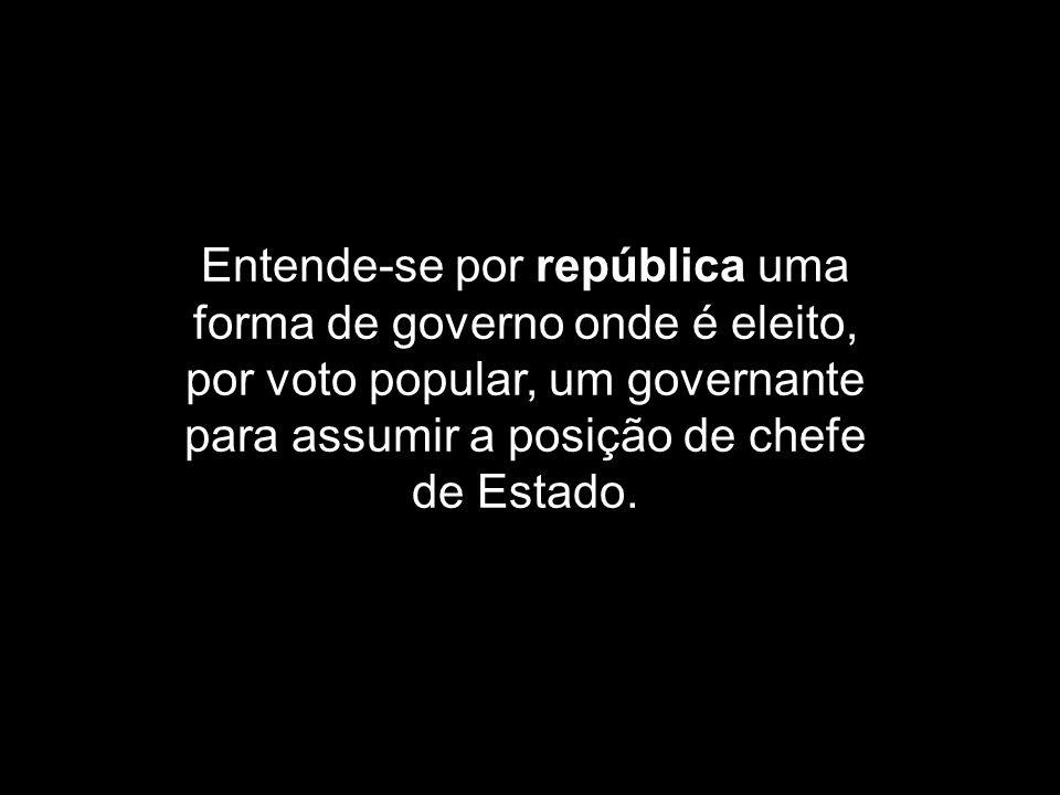 Entende-se por república uma forma de governo onde é eleito, por voto popular, um governante para assumir a posição de chefe de Estado.