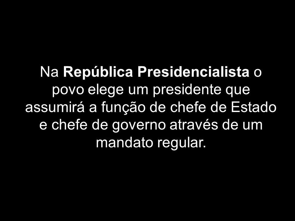 Na República Presidencialista o povo elege um presidente que assumirá a função de chefe de Estado e chefe de governo através de um mandato regular.