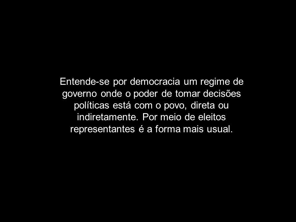 Entende-se por democracia um regime de governo onde o poder de tomar decisões políticas está com o povo, direta ou indiretamente. Por meio de eleitos