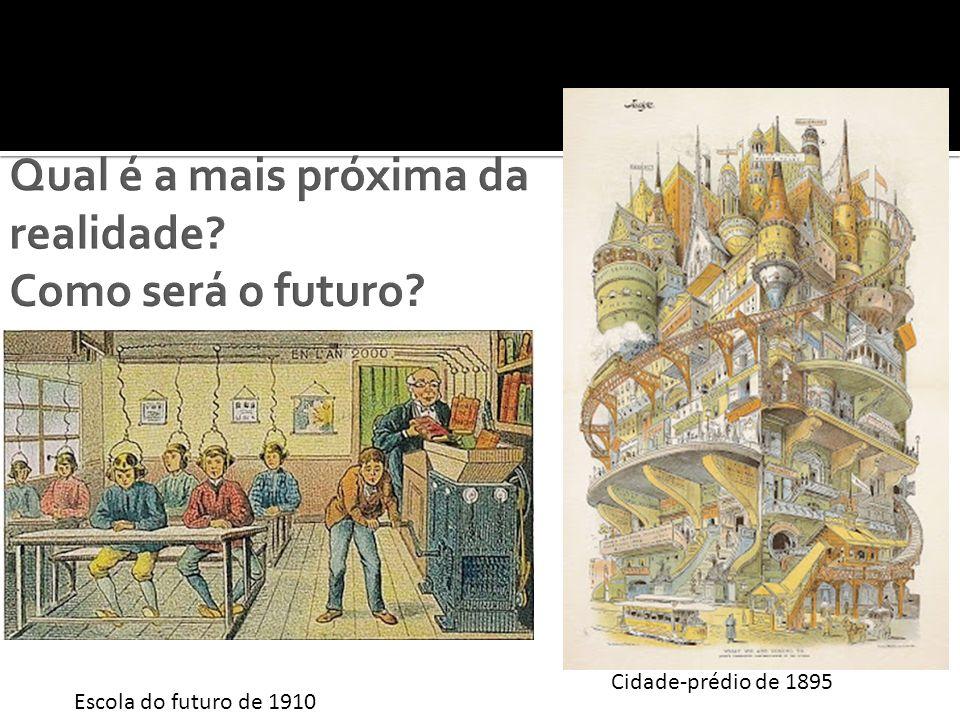 Cidade-prédio de 1895 Escola do futuro de 1910