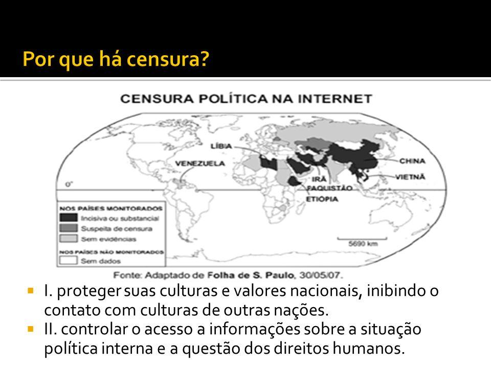 I. proteger suas culturas e valores nacionais, inibindo o contato com culturas de outras nações. II. controlar o acesso a informações sobre a situação