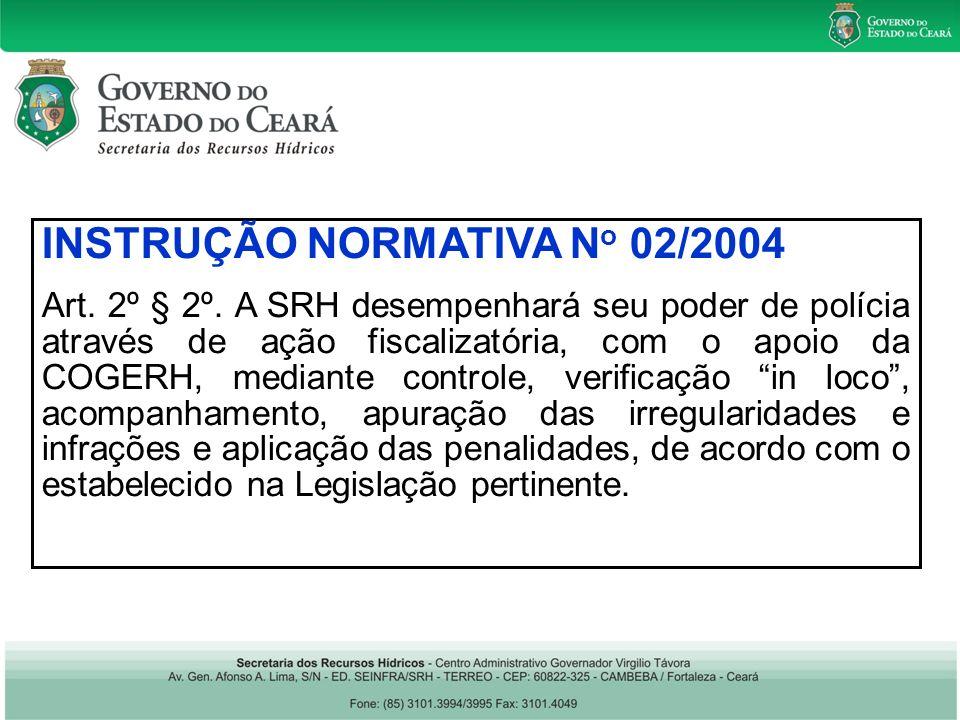 INSTRUÇÃO NORMATIVA N o 02/2004 Art. 2º § 2º.