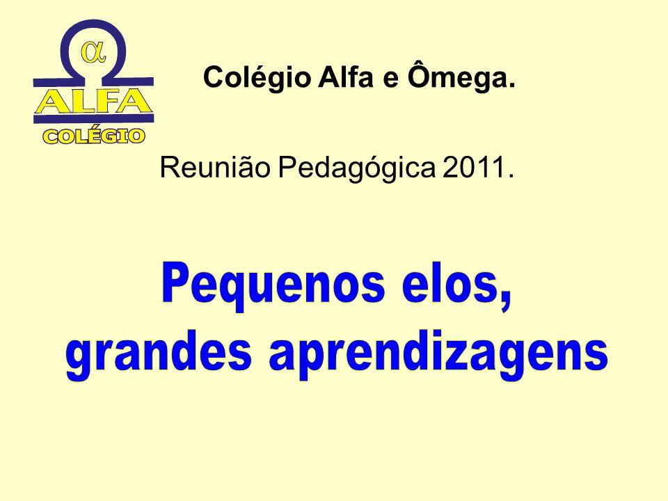 Colégio Alfa e Ômega. Reunião Pedagógica 2011.