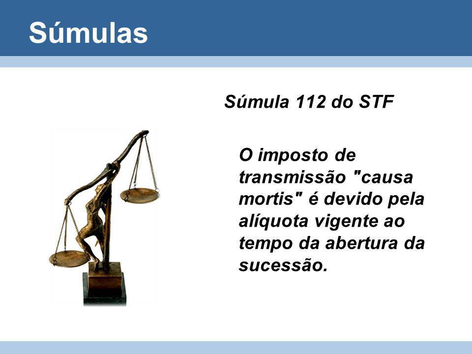 Súmulas Súmula 112 do STF O imposto de transmissão