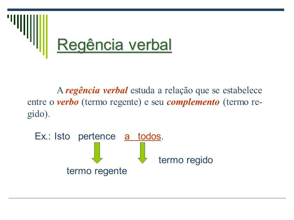 Chegar - Ir Há certos verbos que, no uso popular, ocorrem com uma regência e, no uso culto, com outra.