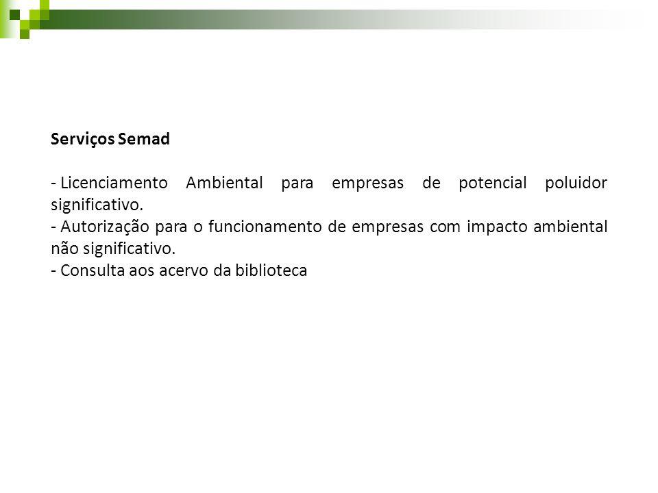 Serviços Semad - Licenciamento Ambiental para empresas de potencial poluidor significativo. - Autorização para o funcionamento de empresas com impacto