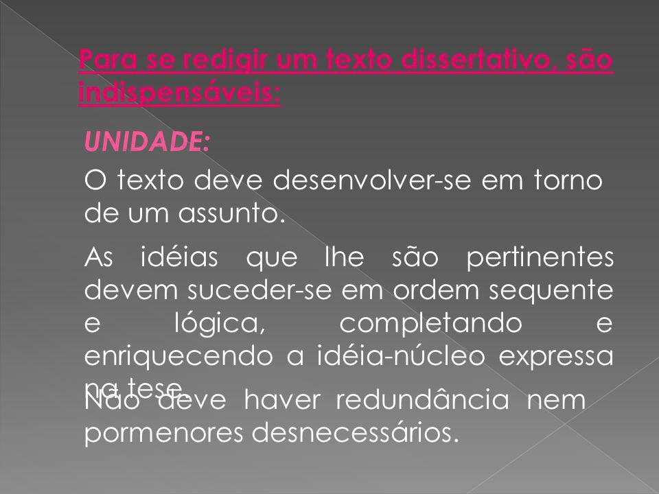 2) REAFIRMAÇÃO DA TESE É uma frase que menciona o assunto central discutido no texto: EXEMPLO: Assim, observa-se que seria inoportuno e ineficaz a implantação do aborto no Brasil como prática de interromper a gravidez indesejada.