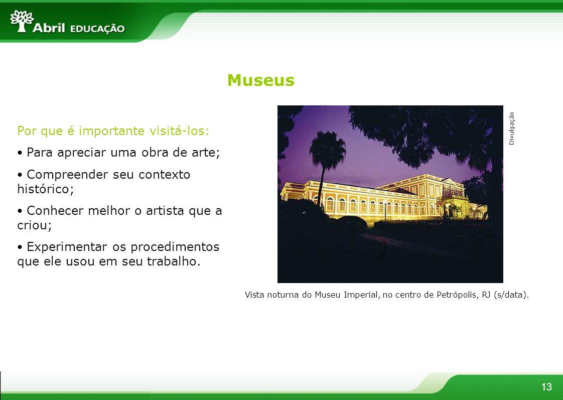 Por que é importante visitá-los: Para apreciar uma obra de arte; Compreender seu contexto histórico; Conhecer melhor o artista que a criou; Experiment