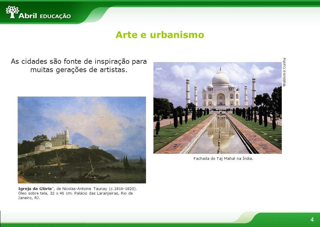 As cidades são fonte de inspiração para muitas gerações de artistas. Igreja da Glória