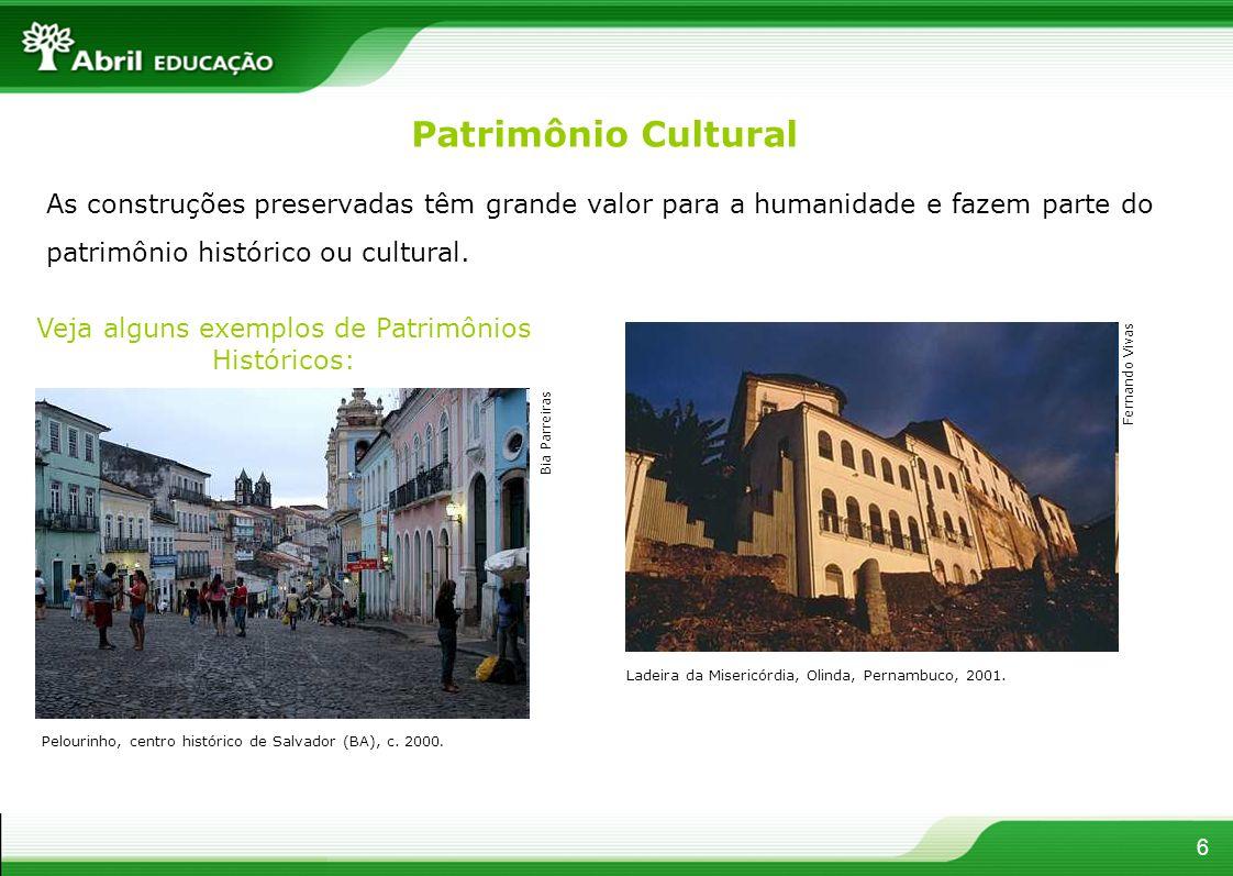 Patrimônio Cultural Pelourinho, centro histórico de Salvador (BA), c. 2000. Ladeira da Misericórdia, Olinda, Pernambuco, 2001. Veja alguns exemplos de