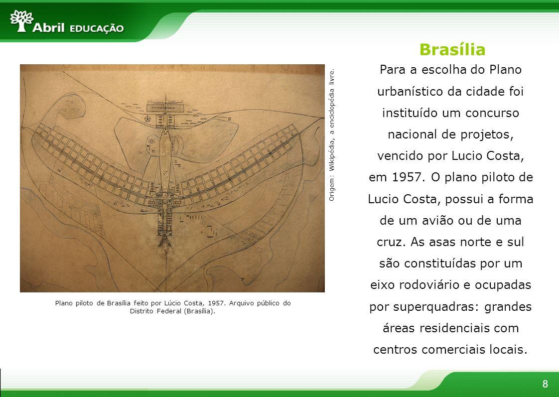 Brasília Plano piloto de Brasília feito por Lúcio Costa, 1957. Arquivo público do Distrito Federal (Brasília). 8 Origem: Wikipédia, a enciclopédia liv