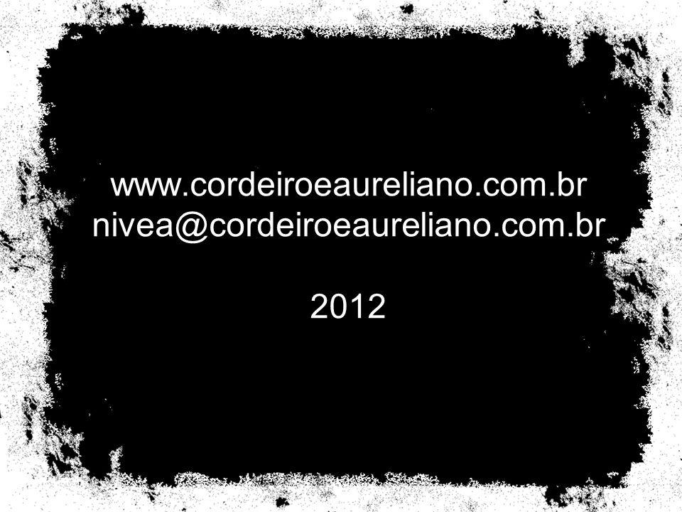 www.cordeiroeaureliano.com.br nivea@cordeiroeaureliano.com.br 2012