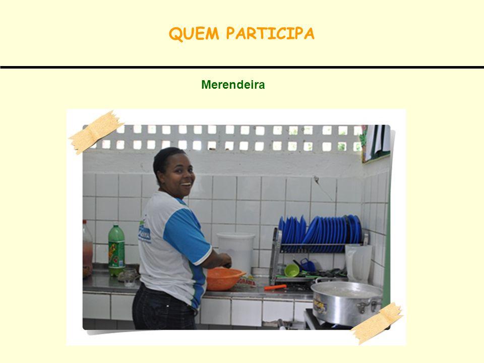 QUEM PARTICIPA Merendeira