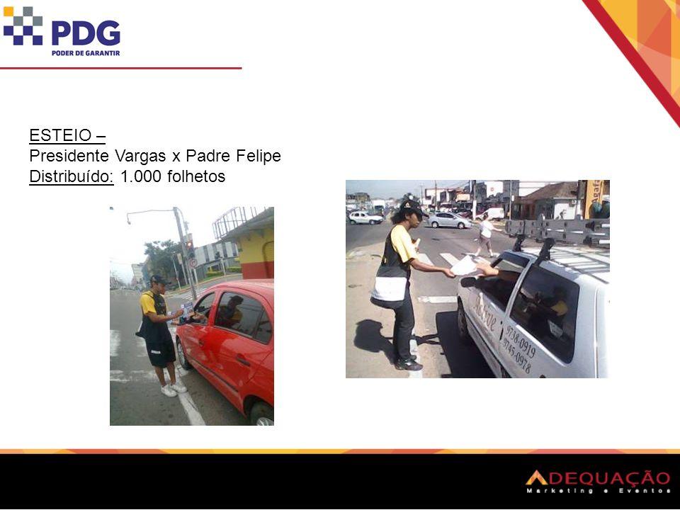 ESTEIO – Presidente Vargas x Padre Felipe Distribuído: 1.000 folhetos