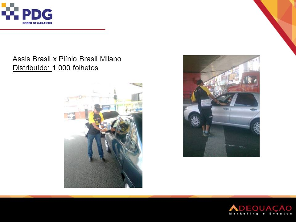 Assis Brasil x Plínio Brasil Milano Distribuído: 1.000 folhetos