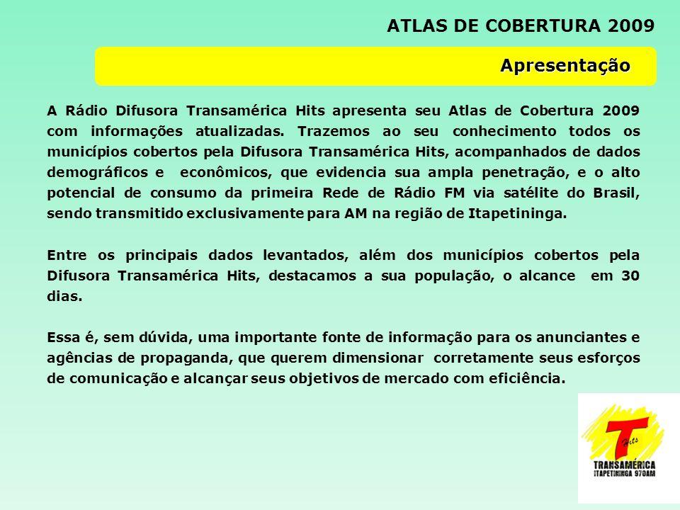 A Rádio Difusora Transamérica Hits apresenta seu Atlas de Cobertura 2009 com informações atualizadas.