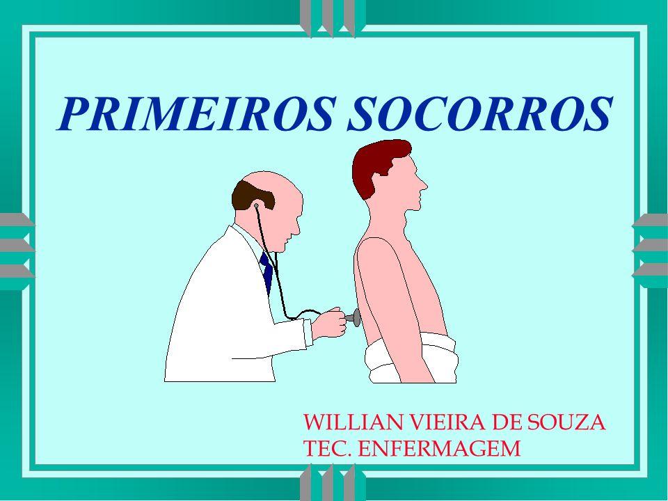 PRIMEIROS SOCORROS WILLIAN VIEIRA DE SOUZA TEC. ENFERMAGEM