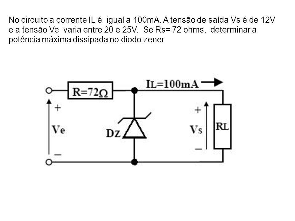 No circuito a corrente IL é igual a 100mA. A tensão de saída Vs é de 12V e a tensão Ve varia entre 20 e 25V. Se Rs= 72 ohms, determinar a potência máx