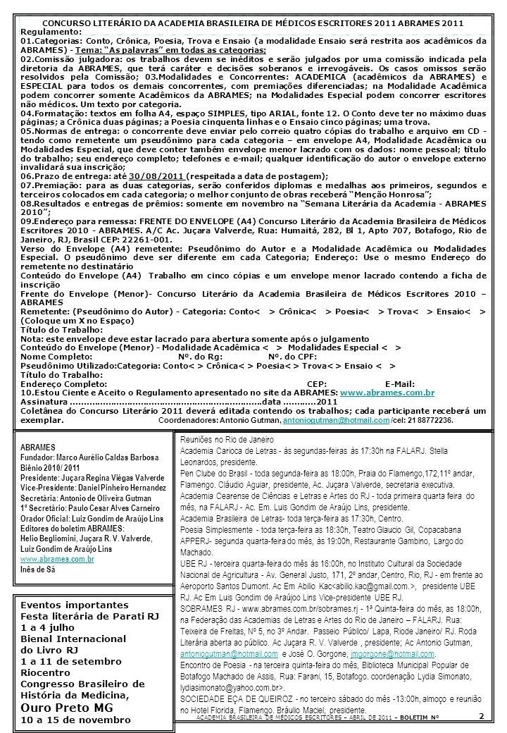 2 ACADEMIA BRASILEIRA DE MÉDICOS ESCRITORES – ABRIL DE 2011 – BOLETIM Nº CONCURSO LITERÁRIO DA ACADEMIA BRASILEIRA DE MÉDICOS ESCRITORES 2011 ABRAMES