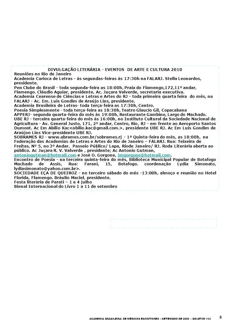 3 ACADEMIA BRASILEIRA DE MÉDICOS ESCRITORES – SETEMBRO DE 2009 – BOLETIM 114 DIVULGAÇÃO LITERÁRIA - EVENTOS DE ARTE E CULTURA 2010 Reuniões no Rio de
