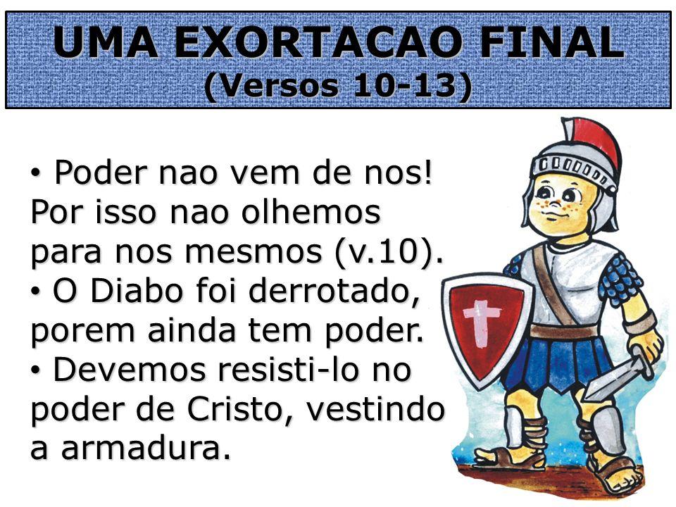 Que possamos nos vestir com a armadura de Deus para permanecermos fieis ate o fim.