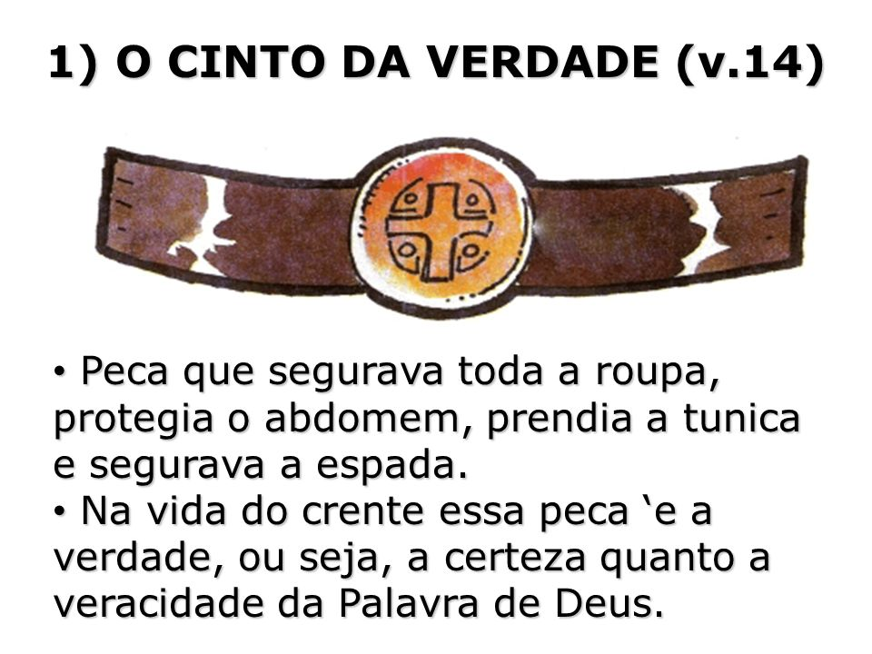 2) COURACA DA JUSTICA (v.14) Protegia o peito e o coracao.