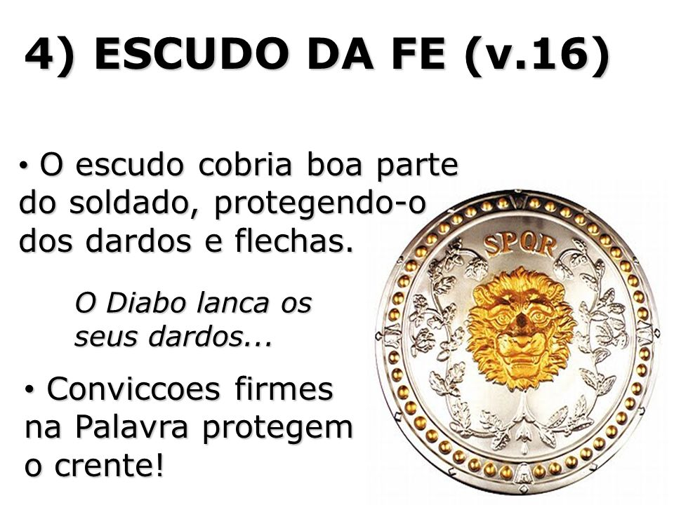 5) CAPACETE DA SALVACAO (v.17) A cabeca e um orgao vital.