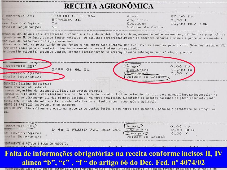 Falta de informações obrigatórias na receita conforme incisos II, IV alínea b, c, f do artigo 66 do Dec. Fed. nº 4074/02 RECEITA AGRONÔMICA