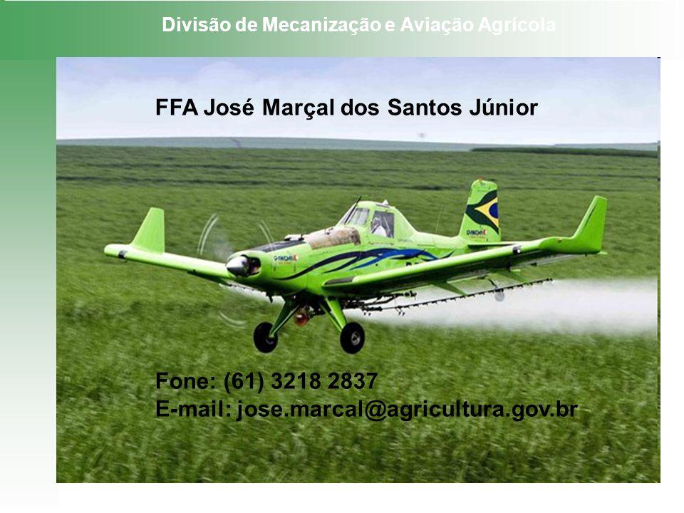 Divisão de Mecanização e Aviação Agrícola FFA José Marçal dos Santos Júnior Fone: (61) 3218 2837 E-mail: jose.marcal@agricultura.gov.br