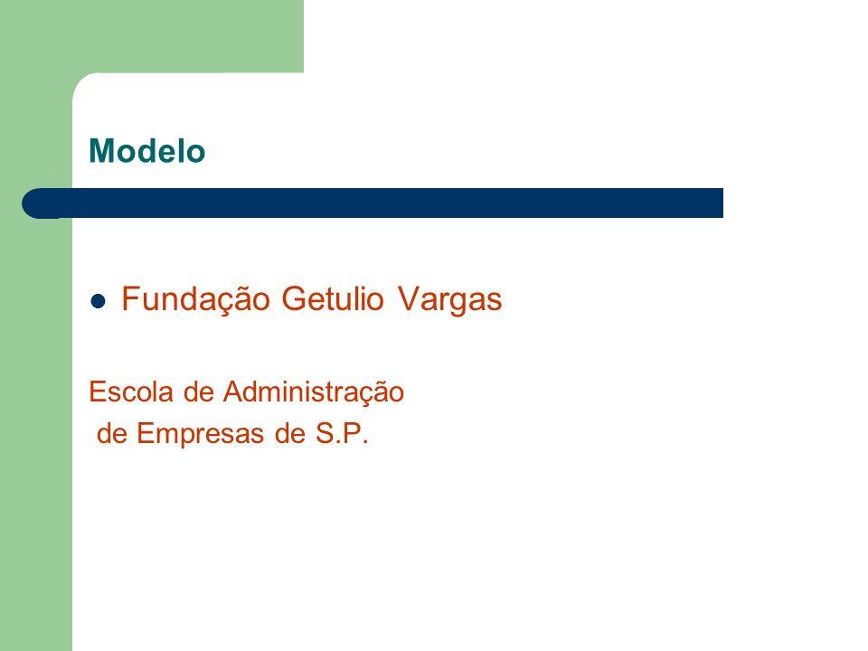 Modelo Fundação Getulio Vargas Escola de Administração de Empresas de S.P.