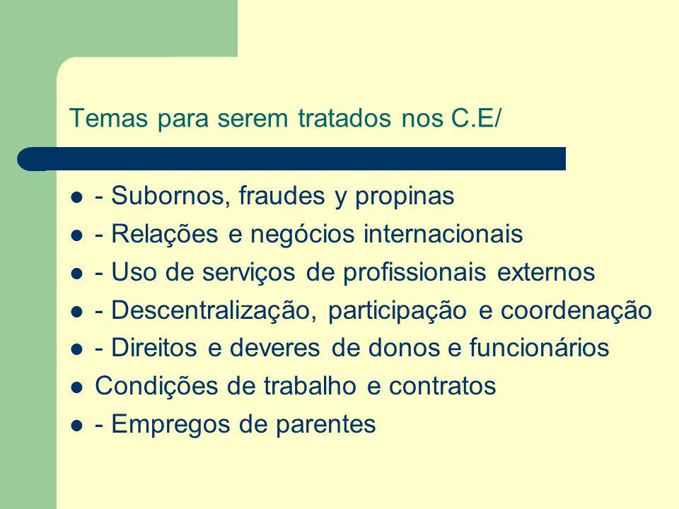 Temas para serem tratados nos C.E/ - Subornos, fraudes y propinas - Relações e negócios internacionais - Uso de serviços de profissionais externos - D