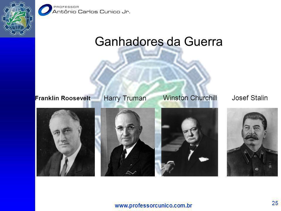 www.professorcunico.com.br 25 Ganhadores da Guerra Josef StalinWinston Churchill Franklin Roosevelt Harry Truman