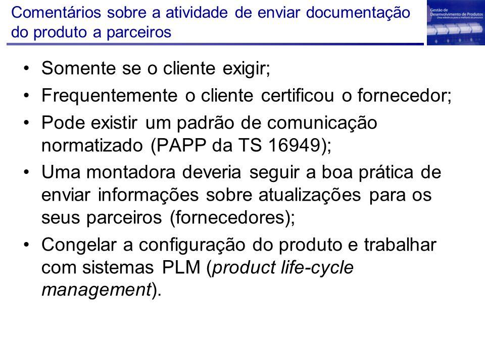 Comentários sobre a atividade de enviar documentação do produto a parceiros Somente se o cliente exigir; Frequentemente o cliente certificou o fornece