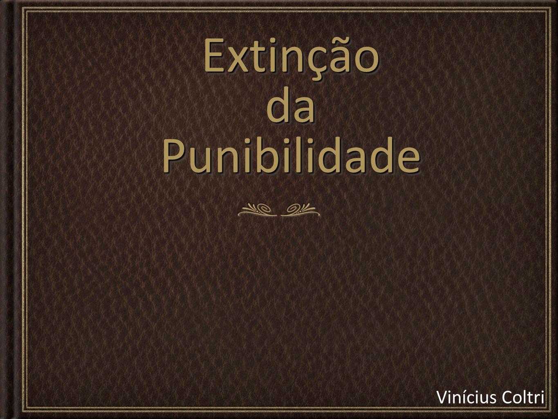 Vinícius Coltri Punibilidade: O direito do Estado punir, ius puniendi.